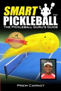Smart Pickleball The Pickleball Guru's Guide Book